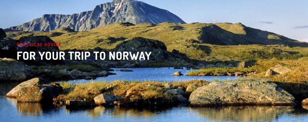 FOR YOUR TRIP TO NORWAY